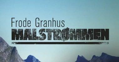 Frode Granhus - Malstrømmen